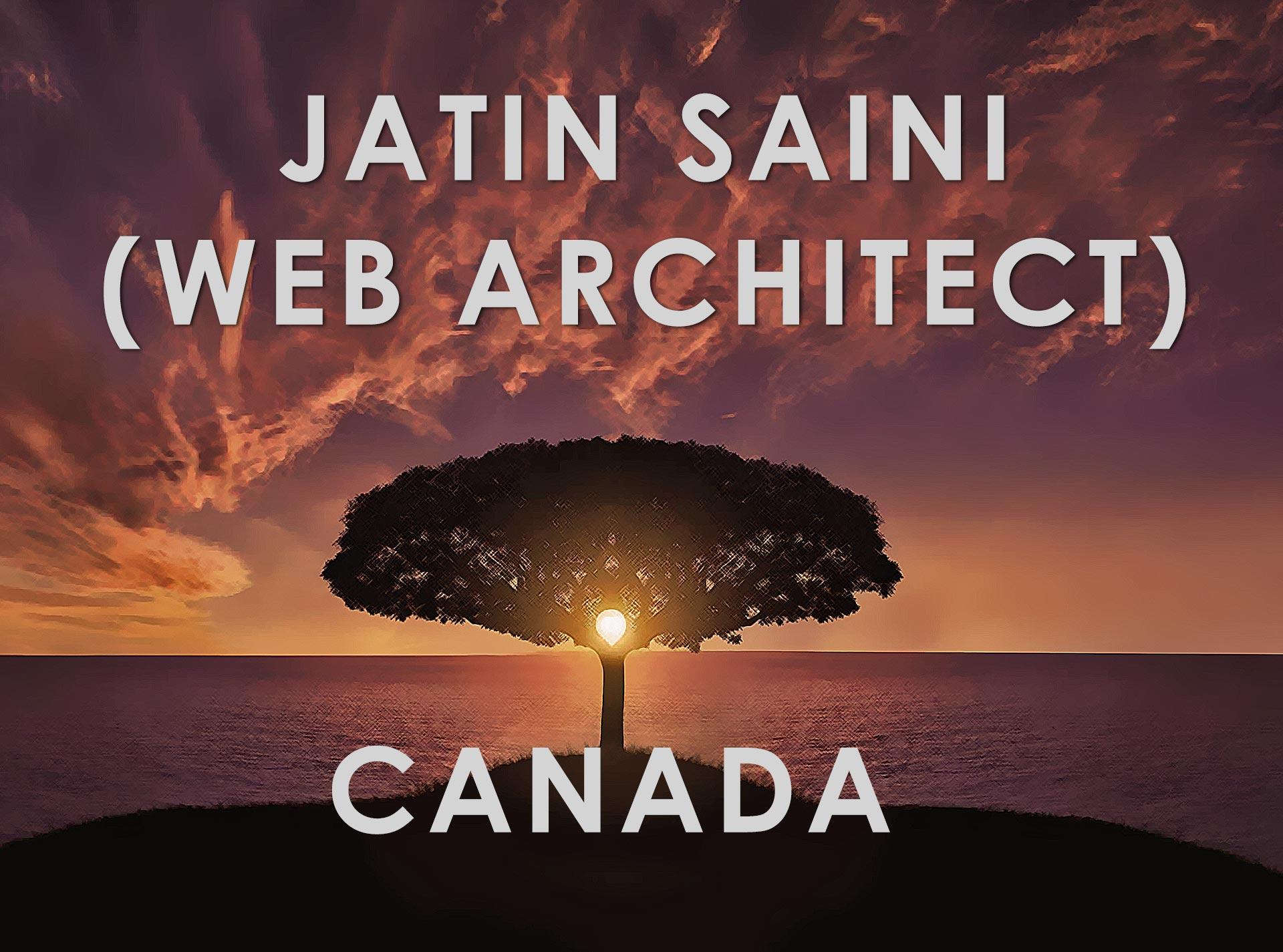 Web Architect Canada Jatin Saini